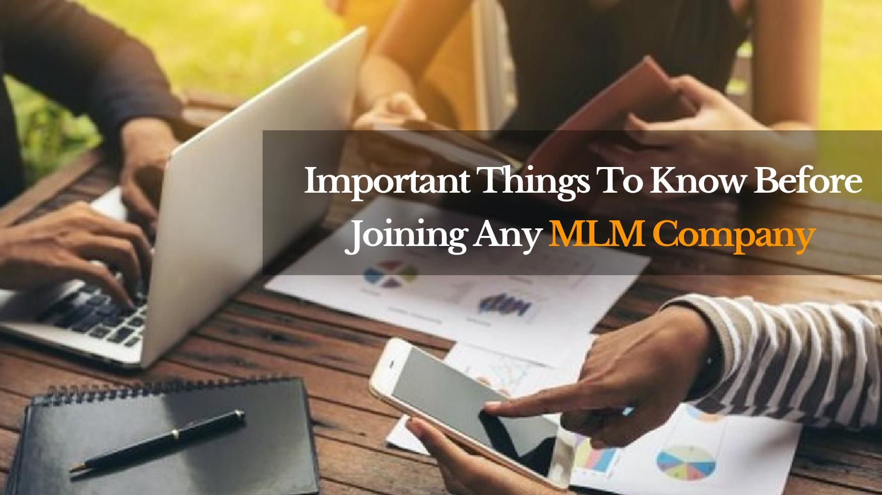 Important Things To Know Before Joining Any MLM Company