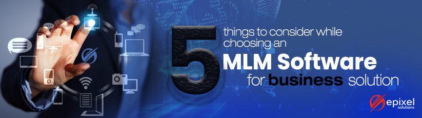 how-to-choose-mlm-software