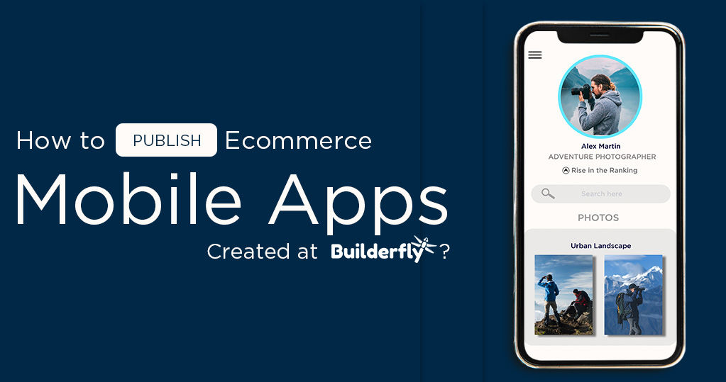 How to Publish Ecommerce Mobile Apps Created at Builderfly?