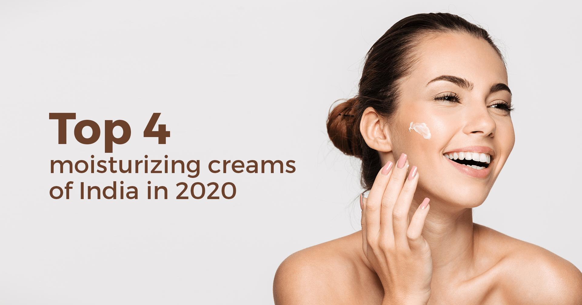 Top 4 moisturizing creams of India in 2020 - Rivona