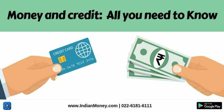 Money and credit: All you need to Know