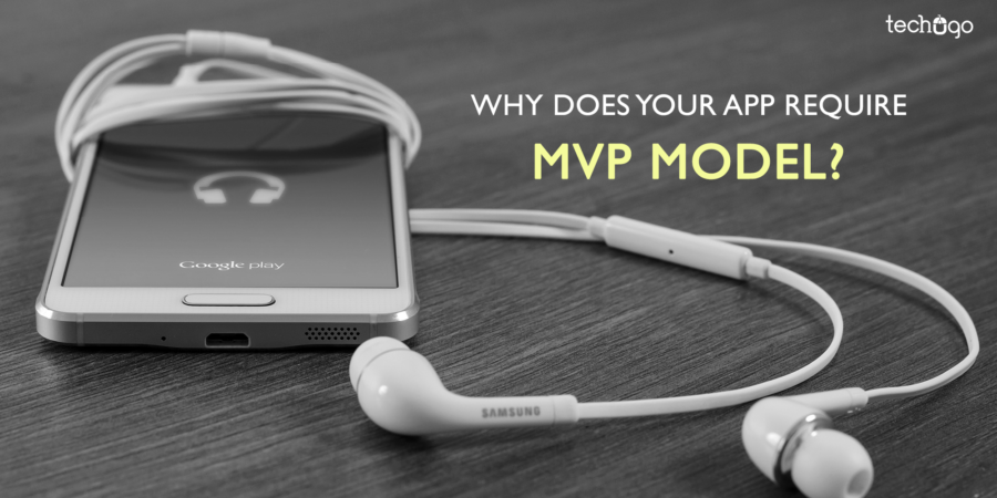 Why Does Your App Require MVP Model?