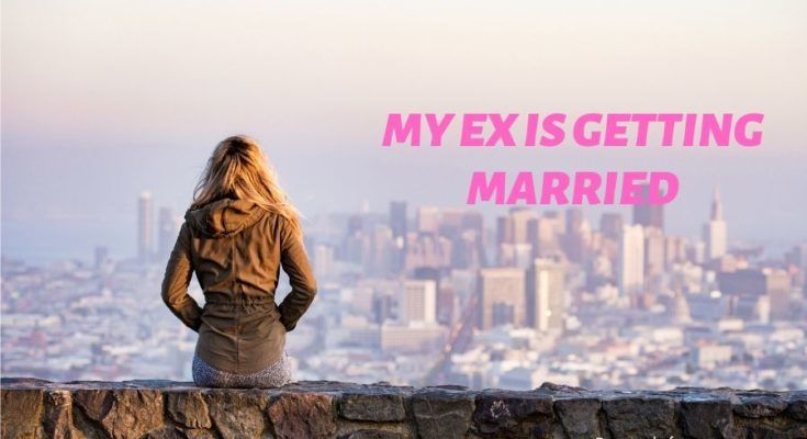 My Ex Got Married: Things to Do Handle It