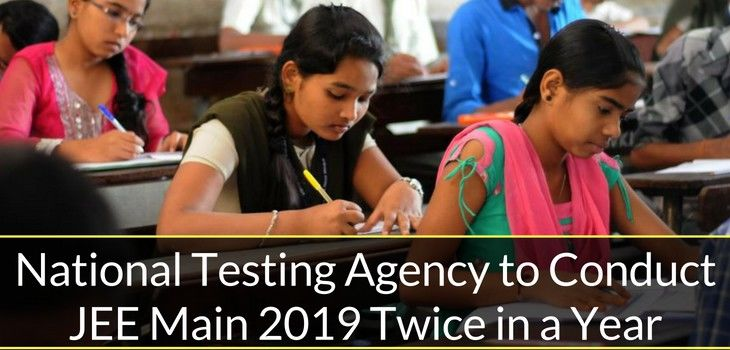 NTA to Conduct JEE Main 2019 Twice in a Year in January & April 2019