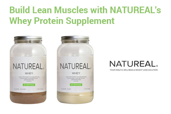 Build Lean Muscles with NATUREAL's Whey Protein Supplement