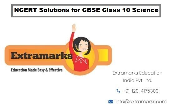 NCERT Solutions for CBSE Class 10 Science