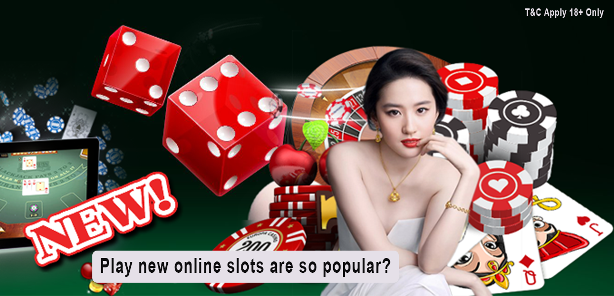 Play new online slots are so popular? - Delicious Slots