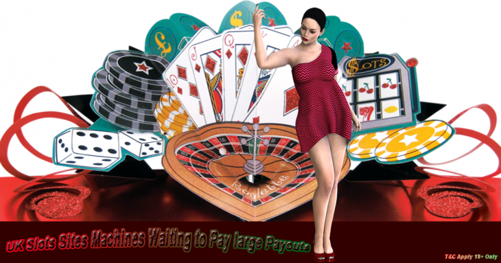 UK Slots Sites Machines Waiting to Pay large Payouts