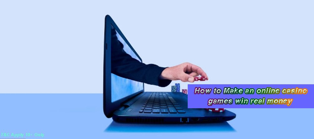 How to Make an online casino games win real money