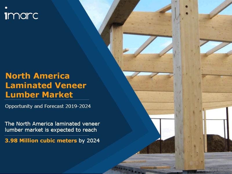 North America Laminated Veneer Lumber Market Report and Forecast 2019-2024