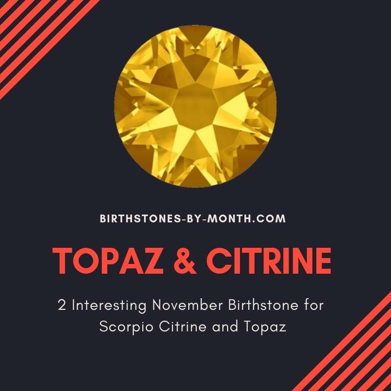 2 Interesting November Birthstone for Scorpio Citrine and Topaz - Birthstones By Month