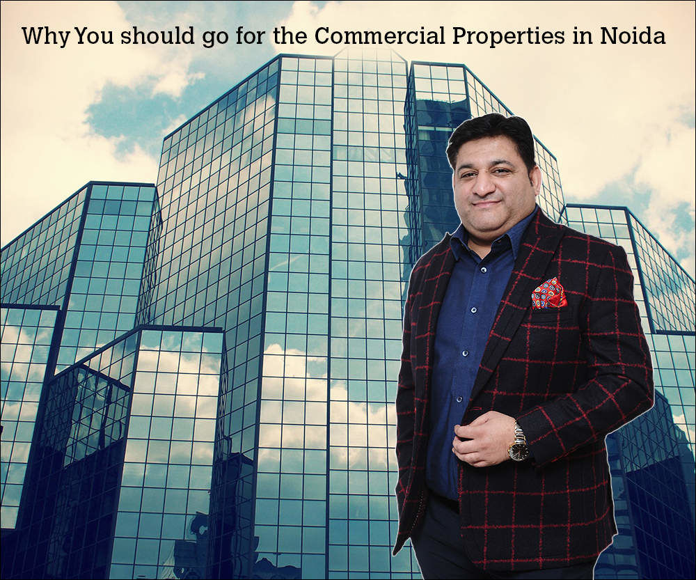 Vikas Sharma Explain Why You should go for the Commercial Properties in Noida - vikas-sharma.over-blog.com