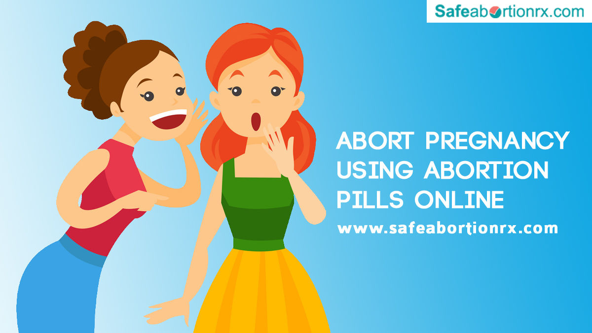 If I can, you can too abort Pregnancy using Abortion Pills Online