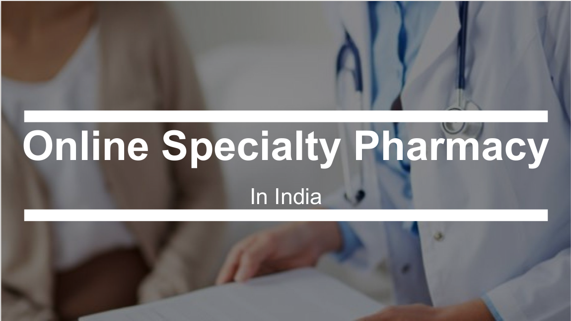 Online Specialty V/S Regular Pharmacy