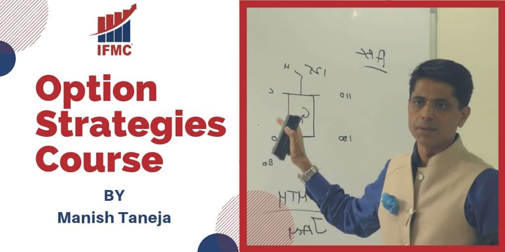 Option Strategies Course by Manish Taneja, Share Trading Course | IFMC Institute