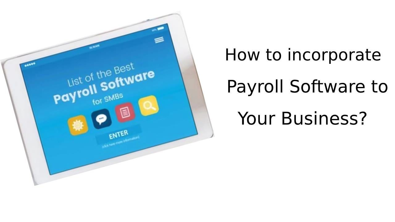 How to incorporate Payroll Software to Your Business?