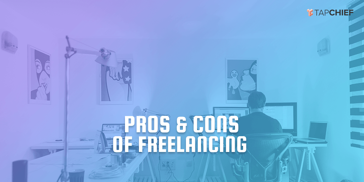 The pros and cons of freelancing | TapChief Blog
