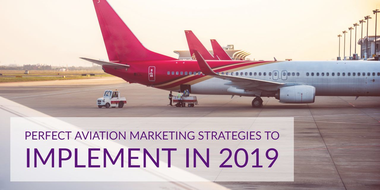 Perfect Aviation marketing strategies to implement in 2019