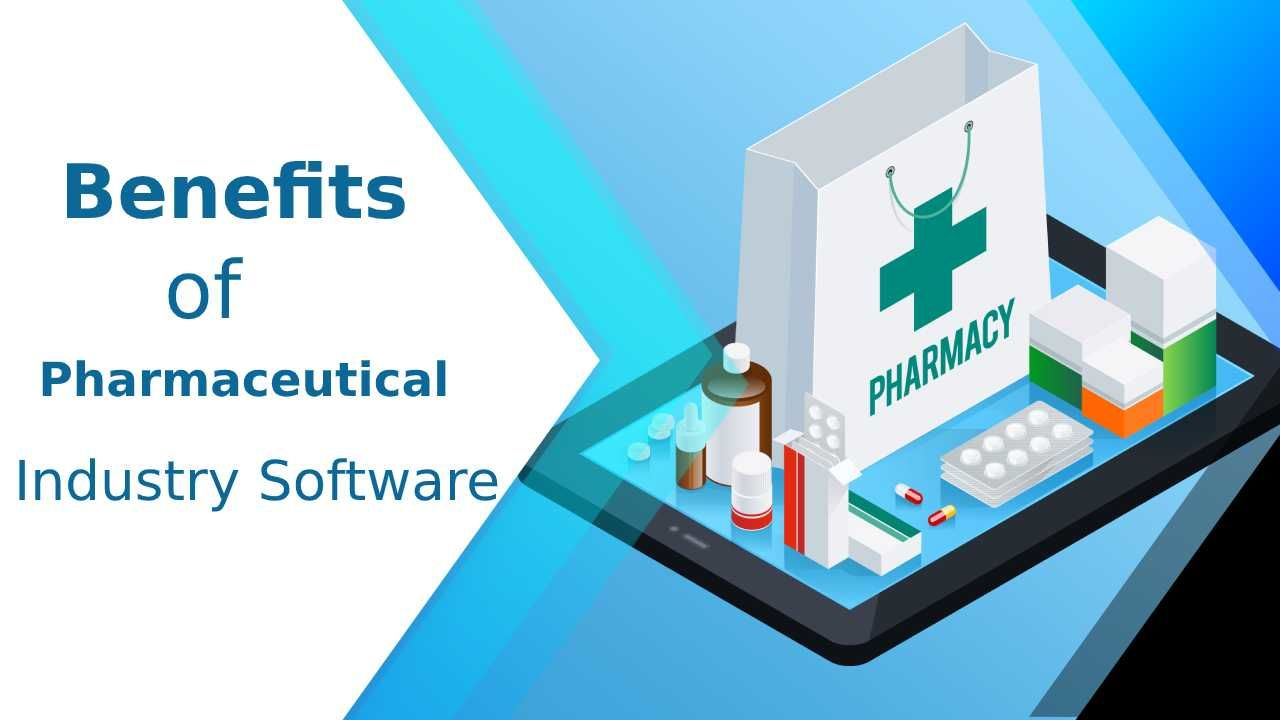 Benefits of Pharmaceutical Industry Software
