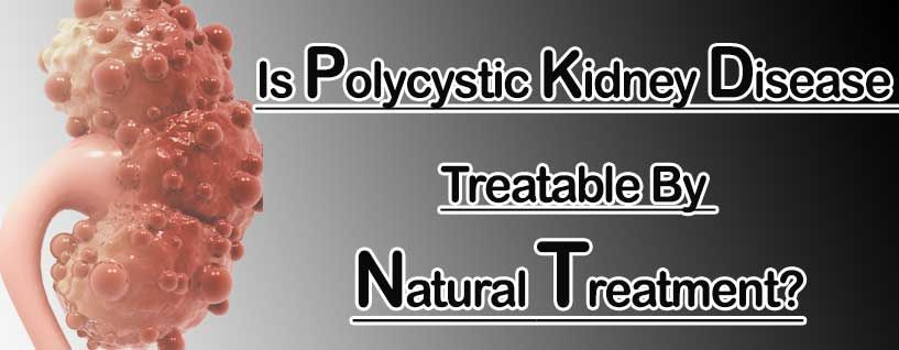 Is Polycystic Kidney Disease Treatable By Natural Treatment?