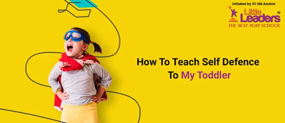 How To Teach Self-defence To My Toddler - Little Leaders