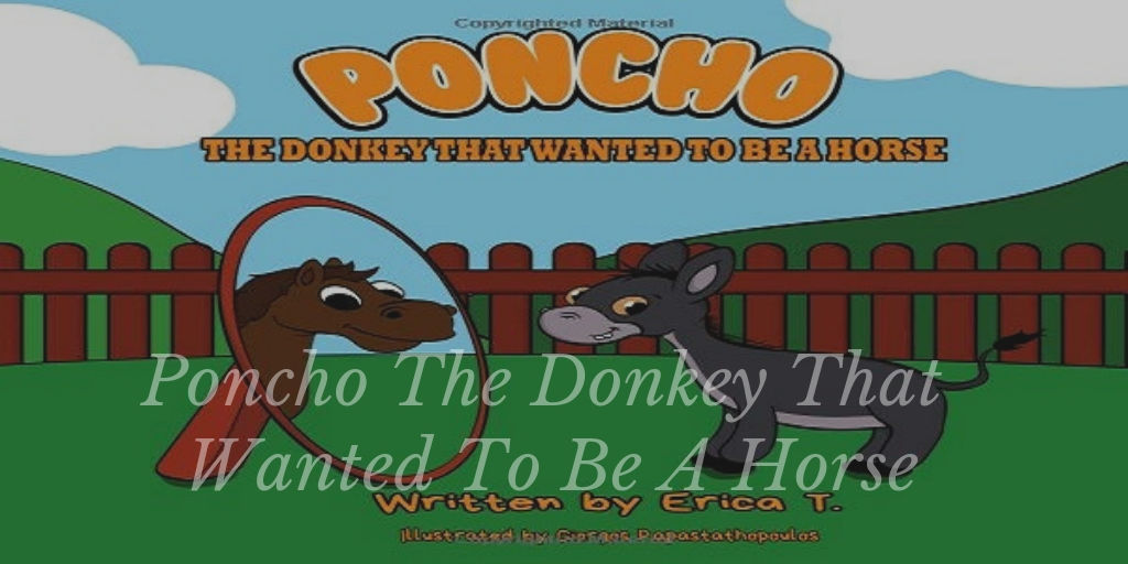 Poncho The Donkey That Wanted To Be A Horse :: Colourful Children's Book :: A Bedtime Story Ages 4-8