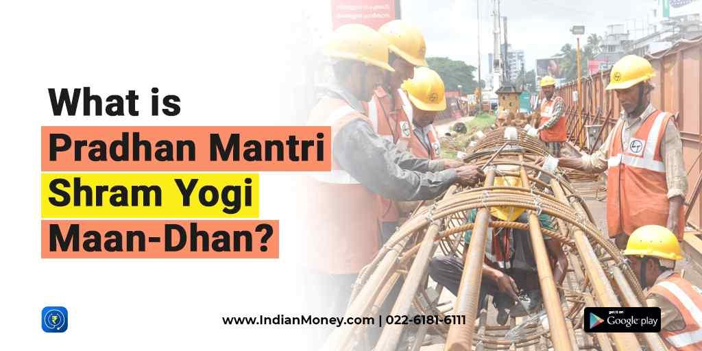 Pradhan Mantri Shram Yogi Maan-Dhan