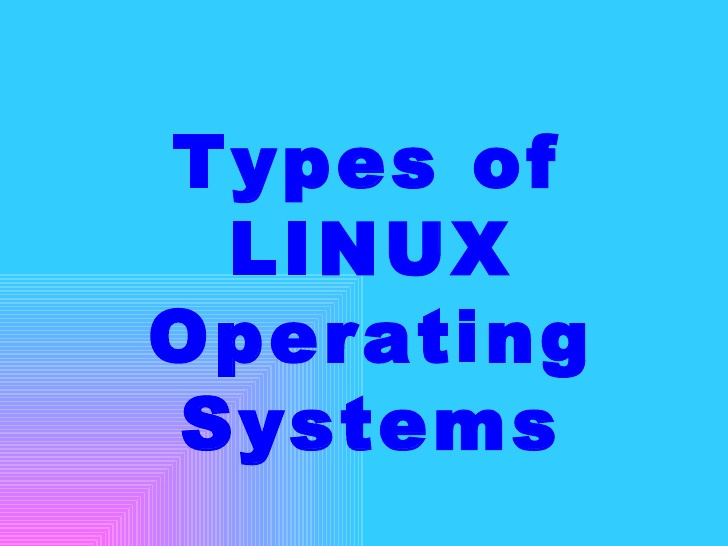 Types of Linux operating systems. – training institute in Chandigarh