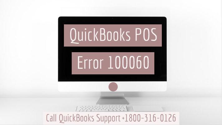 Resolve QuickBooks Error 100060 | Point of Sale Support +1800-316-0126