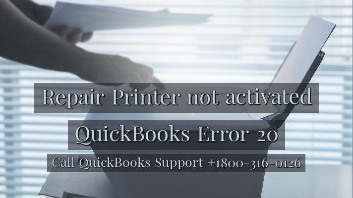 How to repair QuickBooks error 20, printer not activated | QB Desktop Help