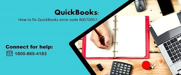 QuickBooks error 80070057. Fix the error with these 7 possible solutions. - AskforAccounting