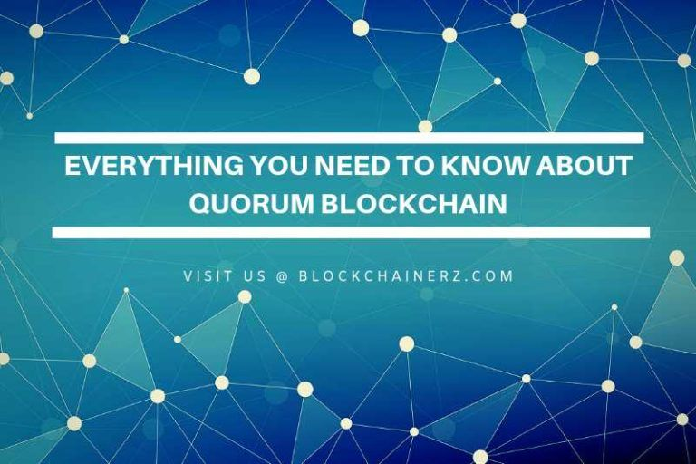 Everything You Need To Know About Quorum Blockchain | Blockchainerz