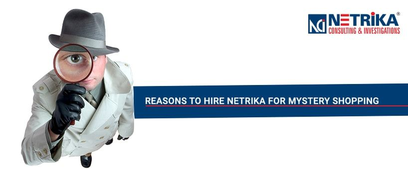 Reasons to Hire Netrika for Mystery Shopping
