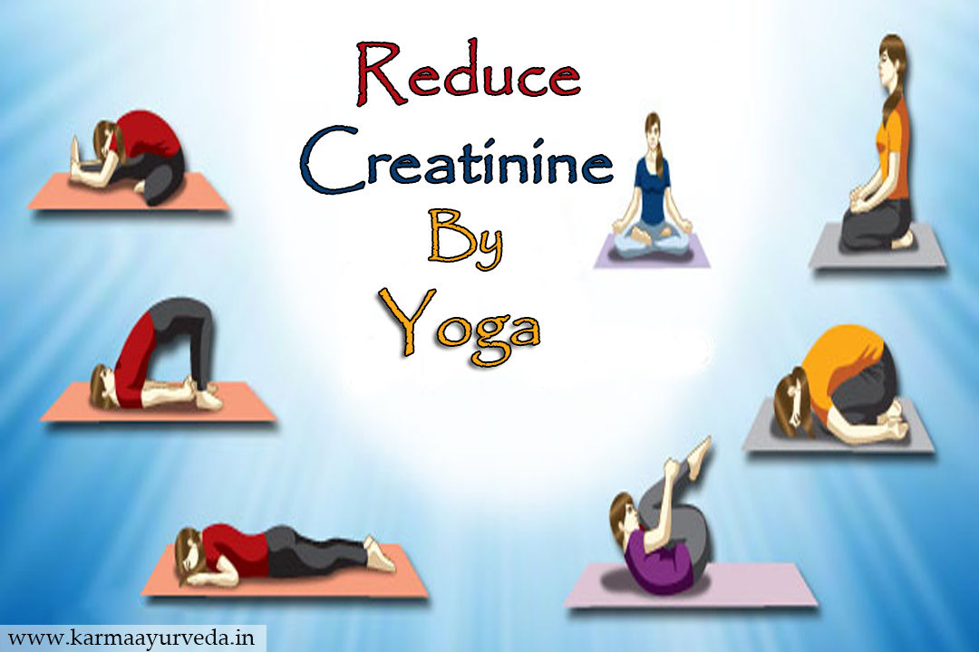 How To Reduce Creatinine By Yoga?