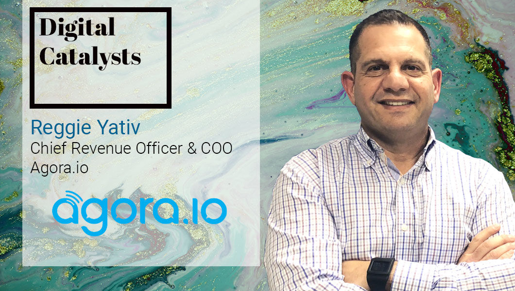 Interview with Reggie Yativ, Chief Revenue & Operating Officer at Agora.io | The Digital Enterprise