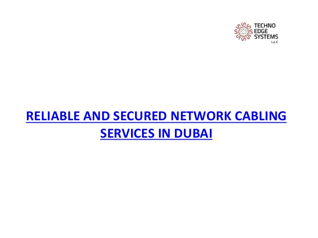 Reliable and secured network cabling services in dubai
