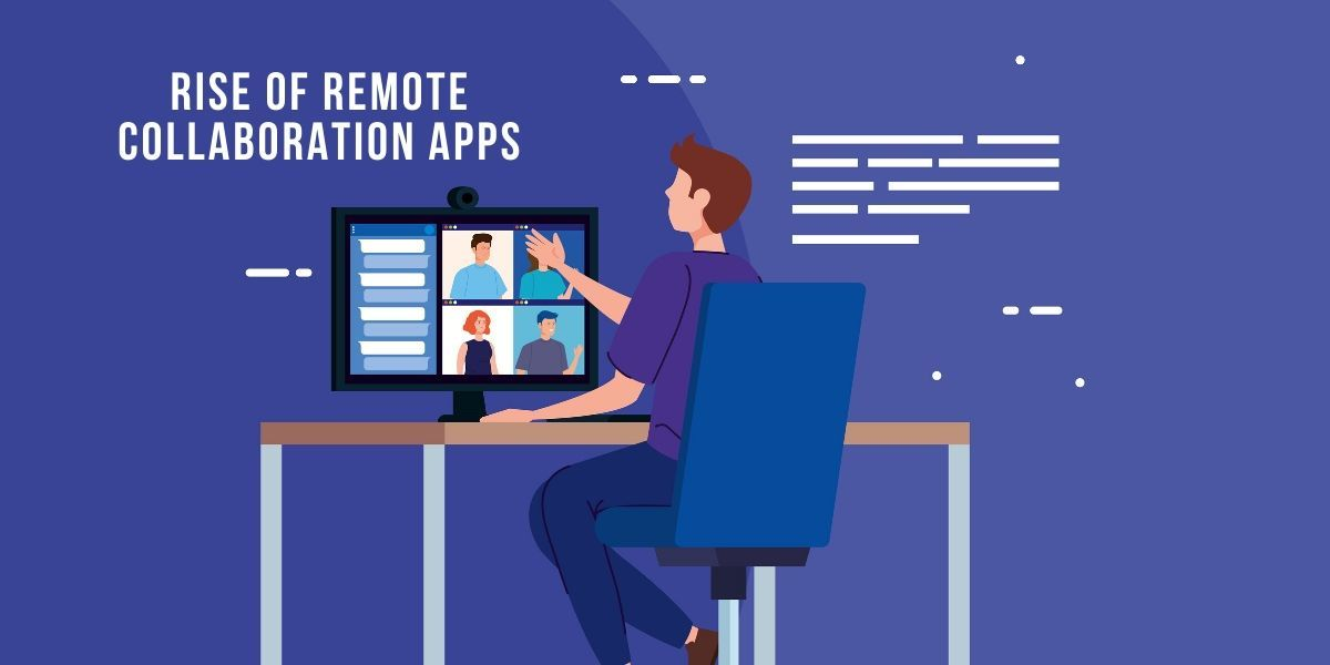 Rise of Remote Collaboration Apps