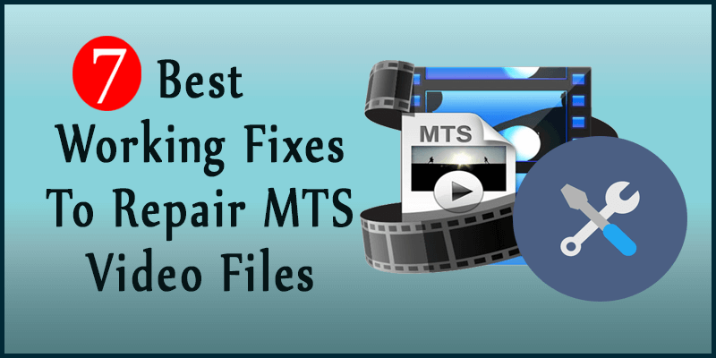 MTS File Repair – 7 Best Working Fixes To Repair MTS Video Files