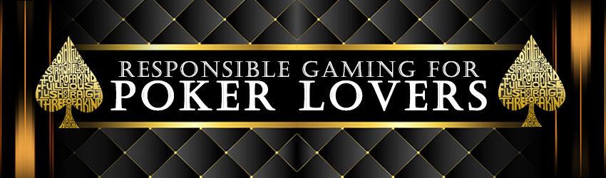 Responsible Gaming for Poker Lovers |Play Poker | Poker Lion