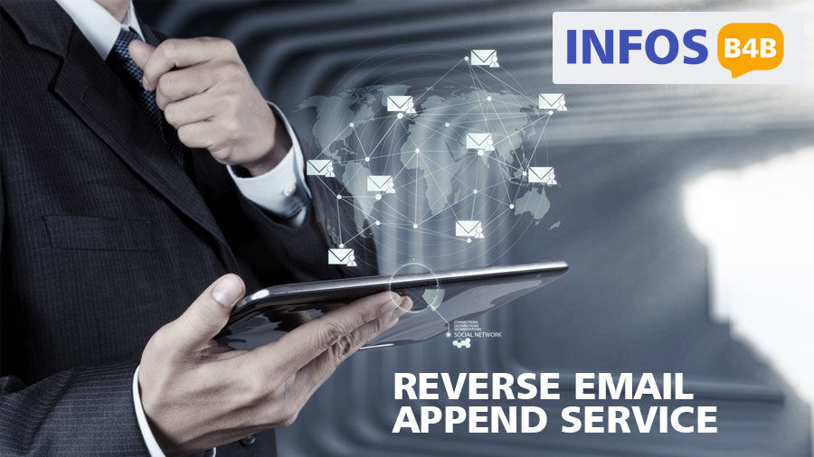 Reverse Email Append Service | Reverse Email Append | Infos B4B