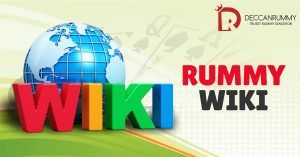 Rummy Wiki   Deccan Rummy's Complete Rummy Glossary