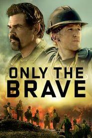 Only the Brave (2017) - Nonton Movie QQCinema21 - Nonton Movie QQCinema21