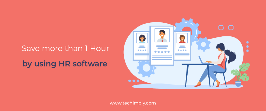 SAVING MORE THAN 1 HOUR BY USING HR SOFTWARE – Techimply – A technology Recommendation Platform