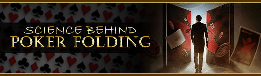 Science Behind Poker Folding |Play Poker Online | Poker Lion