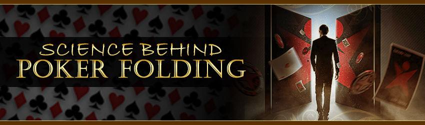 Science Behind Poker Folding |Play Poker Online | Poker Lion