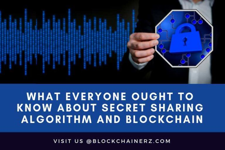 What Everyone Ought To Know About Secret Sharing Algorithm And Blockchain | Blockchainerz