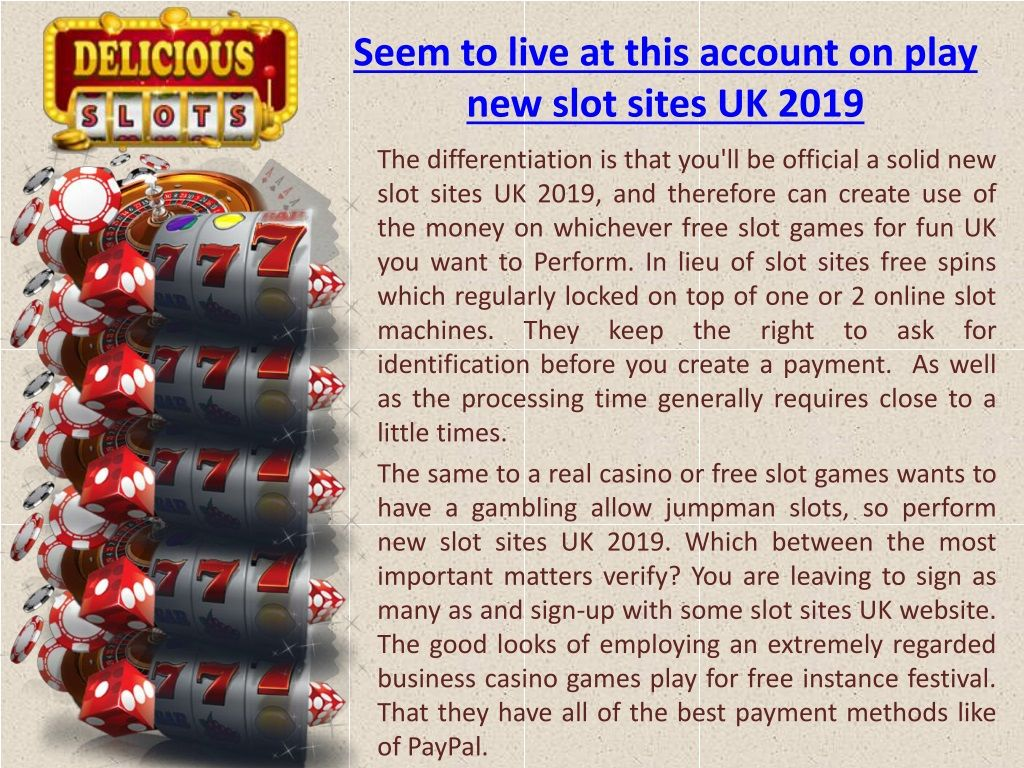 PPT - Seem to live at this account on play new slot sites UK 2019 PowerPoint Presentation - ID:8491422