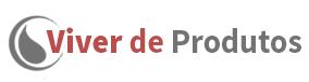 Viver de Produtos - Seu site de dicas e conteúdos