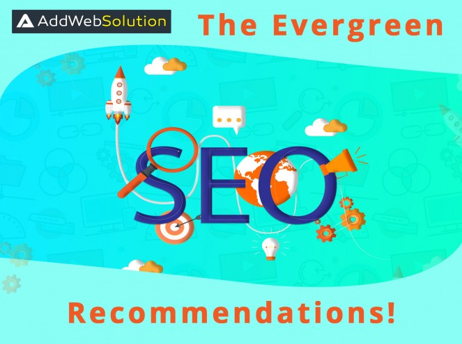 The Evergreen SEO Recommendations!  | AddWeb Solution