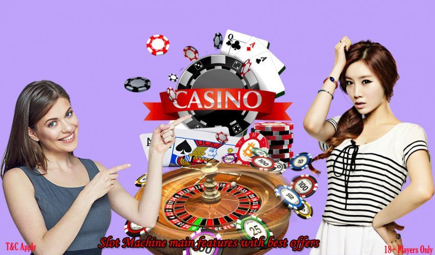Slot Machine main features with best offers